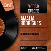 Don Triqui Traque (Mono Version) von Amalia Rodrigues