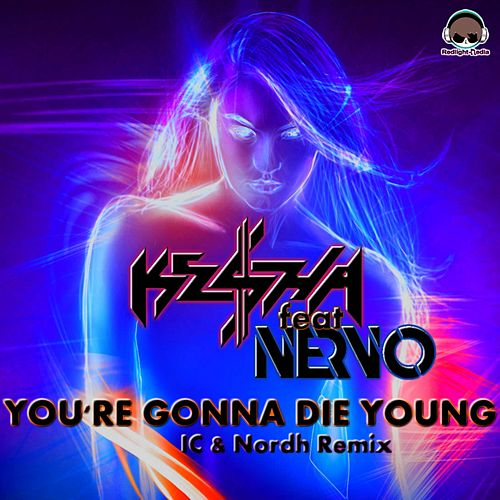 You're Gonna Die Young (IC & Nordh Extended Remix) by Kesha