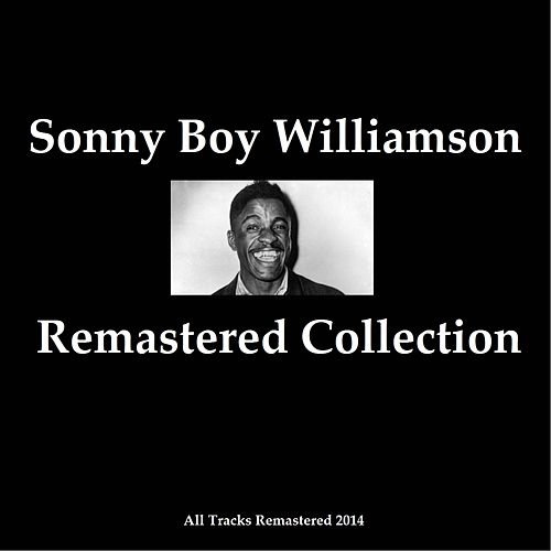 Remastered Collection (All Tracks Remastered 2014) by Sonny Boy Williamson