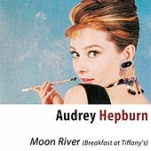 Moon River (Breakfast at Tiffany's) [Remastered] by Audrey Hepburn