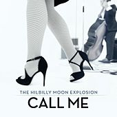 Call Me by Hillbilly Moon Explosion