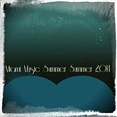 Miami Music Summer Summer 2014 (28 Festival Show Live Dance Tracks for DJ Set) by Various Artists