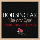 Kiss My Eyes (Amarcord Remix) by Bob Sinclar