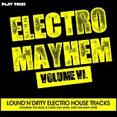 Electro Mayhem, Vol. 6 by Various Artists