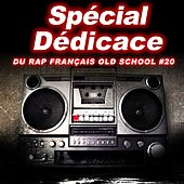 Spécial dédicace du rap francais Old School, Vol. 20 by Various Artists