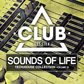 Sounds of Life - Tech:House Collection, Vol. 21 by Various Artists