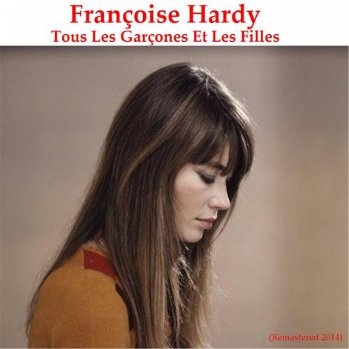 Tous les garçons et les filles (Remastered 2014) by Francoise Hardy