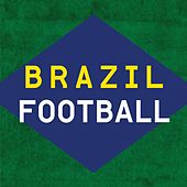 Brazil Football by Various Artists