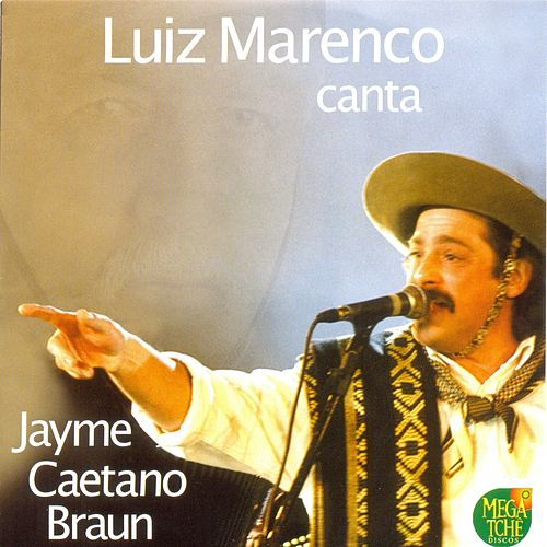Luiz Marenco Canta Jayme Caetano Braun by Luiz Marenco
