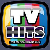 Tv Hits (Le sigle TV che hanno fatto storia) by Various Artists