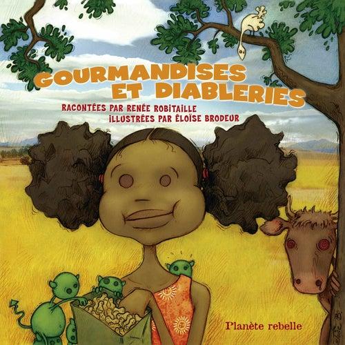 Gourmandises et diableries by Renée Robitaille