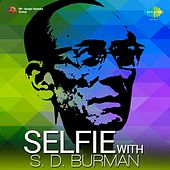 Selfie With S. D. Burman by Various Artists