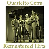 Remastered Hits (All tracks remastered 2014) by Quartetto Cetra