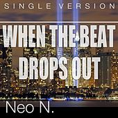When the Beat Drops Out (Single Version) by Neon