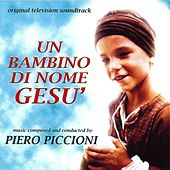 Un bambino di nome Gesù (Original Television Soundtrack) by Piero Piccioni