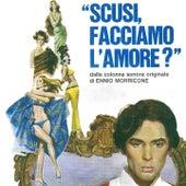 Scusi, facciamo l'amore? (Colonna sonora originale) by Ennio Morricone