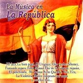 La Música en la República by Various Artists