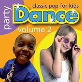 Party Dance: Classic Pop for Kids, Vol. 2 by Kidzone