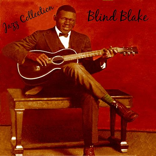 Jazz Collection: Blind Blake by Blind Blake