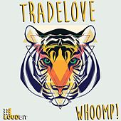 Whoomp! (Club Mix) by Tradelove