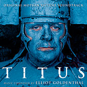 Titus - Original Motion Picture Soundtrack by Elliot Goldenthal