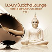 Luxury Buddha Lounge, Vol. 1 (Hotel & Bar Chill Out Session) by Various Artists