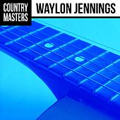 Country Masters: Waylon Jennings by Waylon Jennings