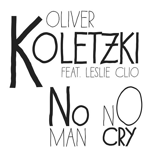 No Man No Cry (Remixes) by Oliver Koletzki
