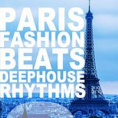 Paris Fashion Beats (Deephouse Rhythms) by Various Artists