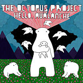 Hello, Avalanche by The Octopus Project