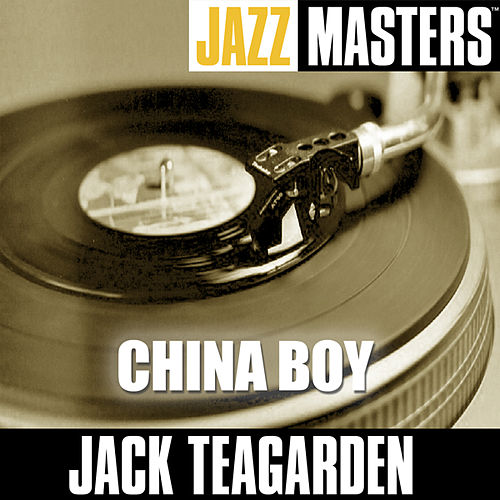 Jazz Masters: China Boy by Jack Teagarden