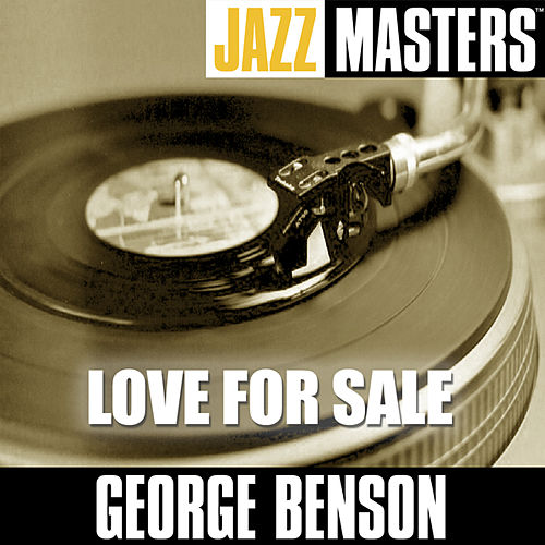 Jazz Masters: Love For Sale by George Benson