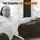 The Essential Fred Hammond by Fred Hammond
