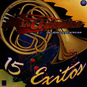 La Autentica de Jerez Zacatecas - 15 Exitos by La Autentica de Jerez Zacatecas