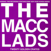 20 Golden Crates (Best Of) by The Macc Lads