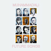 Future Songs by Muhammad Ali