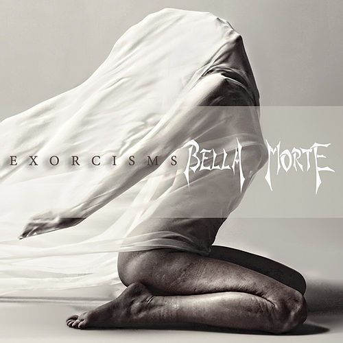 Exorcisms by Bella Morte