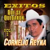 Exitos Que se Quedaron, Vol. 2 by Cornelio Reyna