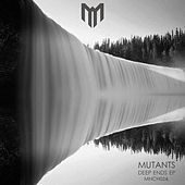 Deep Ends by Mutants