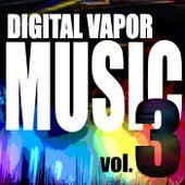 Digital Vapor Music, Vol. 3 by Various Artists