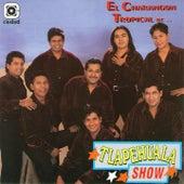 El Charangón Tropical De... by Tlapehuala Show