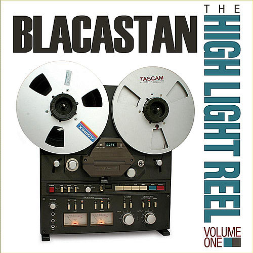 The High Light Reel, Vol. I by Blacastan