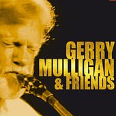 Gerry Mulligan & Friends by Gerry Mulligan