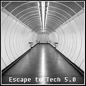 Escape to Tech 5.0 by Various Artists