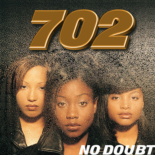 No Doubt by 702