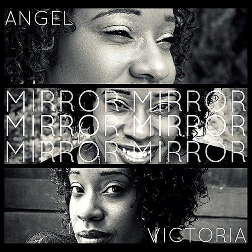 Mirror, Mirror by Angel Victoria