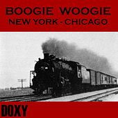 Boogie Woogie New York - Chicago (Doxy Collection) by Various Artists