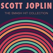 The Smash Hit Collection by Scott Joplin