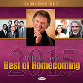 Bill Gaither's Best Of Homecoming 2015 von Various Artists