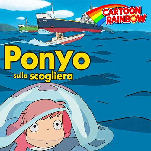 Ponyo sulla scogliera (Theme) by Cartoon Rainbow